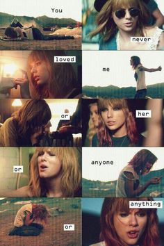 You never loved me or her or anything… Taylor Swift I knew you were trouble