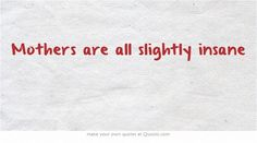 Own Quotes, Meaningful Words, Mothers, Make It Yourself, Mom, Friends, Amigos, Boyfriends