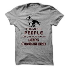 View images & photos of The More  People  Love My American staffordshire terrier t-shirts & hoodies
