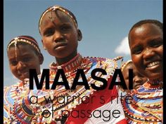 A Look into the World of the Maasai. Collection of videos based on the Masai Culture in Africa and the rites of passage for men and women.