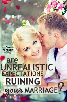 I was ruining my marriage with my own hands. A little voice in my head from deceiving me and stealing the joy from my marriage. Don't let unrealistic expectations ruin your marriage.