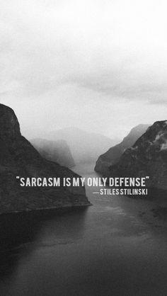(Traduccion) El sarcasmo es mi modo de defensa.