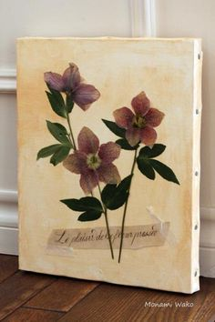 Flowers on canvas.