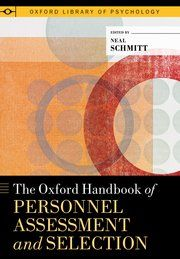 The Oxford Handbook of Personnel Assessment and Selection / edited by Neal Schmitt