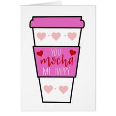 You mocha me happy Valentines Day card - coffee custom unique special