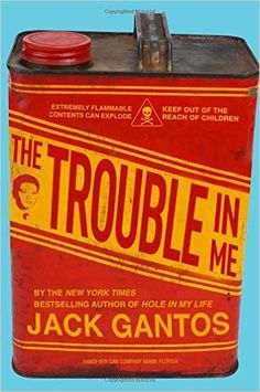 Amazon.com: The Trouble in Me (9780374379957): Jack Gantos: Books