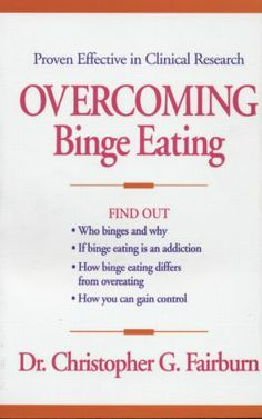 A Reading Well: Books on Prescription Title Winner of the Association for Behavioral and Cognitive Therapies (ABCT) Self-Help Seal of Merit! Do you have a binge eating problem or know someone who does? This authoritative book provides all the information needed to understand binge eating and bring it under control