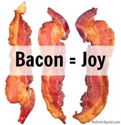Bacon is Joy, but Is Pork Bad For You? - Holistic Squid