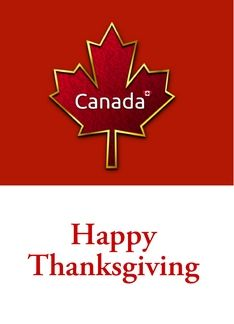 Happy Thanksgiving Canada custom card with Canadian maple Greeting Card Happy Thanksgiving Canada, Thanksgiving Cards, Holiday Cards, Canadian Things, Thanksgiving Invitation, Canada Day, Victorian Christmas, Happy Moments, Custom Cards