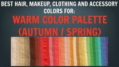 Warm Autumn & Warm Spring Color Palette - Best Hair, Makeup, Outfit Colo...