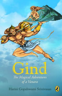 """The book was titled """"Gind"""", The Magical Adventures of a Vanara authored by Harini Gopalaswami Srinivasan published in 2009. The back of the book said its for 10+ years, about a story on three vanaras, with one of them a young vanara princess being kidnapped by a rakshasan. Immediately I thought of Sita being kidnapped by Ravana, but Sita was not a vanara. The description continued that it was about a bold young vanara called Gind and his father Karuppan living in an island of Poompuhar."""