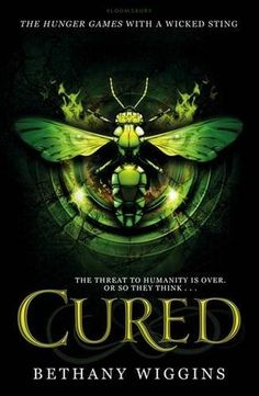 Cured by Bethany Wiggins | Stung, BK#2 | Publisher: Bloomsbury Publishing | Publication Date:  March 13, 2014 | http://bethanywiggins.com | #YA post-apocalyptic #dystopian