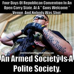 """Four days of Republican Convention in an Open Carry State, at a """"guns welcome"""" venue and nobody was shot. An armed society is a polite society. Republican Convention, Open Carry, Constitutional Rights, Gun Rights, Dont Tread On Me, Political Views, 2nd Amendment, God Bless America, We The People"""