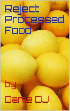 reject processed food (English Edition) English, Books, Libros, Book, English Language, Book Illustrations, Libri
