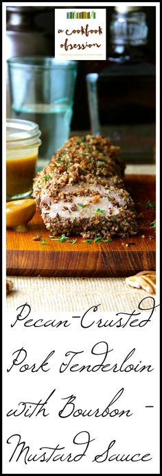 A dish that's easy to prepare and sure to become a classic in your kitchen!  Enjoy real Southern-style with this Pecan-Crusted Pork Tenderloin with Bourbon - Mustard Sauce.