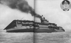 H.M. Aircraft Carrier Courageous was struck amidships by a torpedo from a German submarine while on patrol duty on September 17 and sank within a very short time. Orders to abandon ship were given five minutes after she was struck, but her commander, Captain Mackeig-Jones (in circle) remained on the bridge to the end and went down with his ship.
