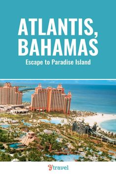 Dreaming of a resort vacation? The Atlantis on Paradise Island in the Bahamas is the ultimate family vacation destination. Check out this guide to the Atlantis and see why this resort in Nassau can make your Bahamas vacation dreams a become reality. | Bahamas travel | Atlantis Paradise Island | Atlantis hotel | bucket list travel | Nassau Bahamas | luxury travel | family travel | #Bahamas #Atlantis #Resort #Vacation #Travel #LuxuryTravel #TheBahamas #Bahamastravel #BucketList #BucketListTravel