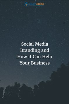 Social Media Branding and How it Can Help Your Business