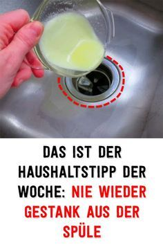 Das ist der Haushaltstipp der Woche: Nie wieder Gestank aus der Spüle This is the household tip of the week: never stink again from the sink