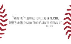 """#Motivation of the day. """"When you've learned to believe in yourself, there's no telling how good of a player you can be.' -Rod Carew"""