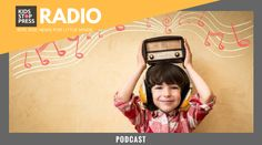 KSP Radio 99: What Is A Podcast + What KSP Radio Tunes In To!   Kids Stop Press