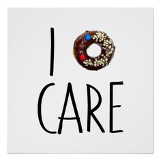 i do not care don't donut funny text message dough poster - decor gifts diy home & living cyo giftidea