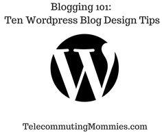 Blogging 101: Wordpress Blog Design Tips
