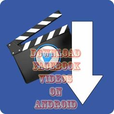 Ultimate Guide to Download Facebook Videos on Android