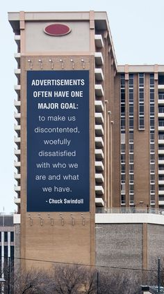Advertisements often have one major goal: to make us discontented, woefully dissatisfied with who we are and what we have.