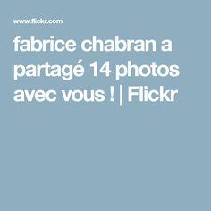 fabrice chabran a partagé 14photos avec vous! | Flickr