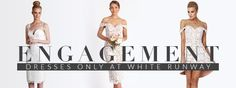 Chic Engagement Dresses only at White Runway
