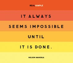 from Real Simple Daily Thoughts Simple Quotes, Love Me Quotes, Daily Quotes, Great Quotes, Quotes To Live By, Inspirational Quotes, Quotable Quotes, True Quotes, Nelson Mandela Quotes