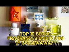 Top 10 Spring Fragrances Under 100 Dollars (Giveaway Closed)
