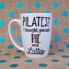 Funny Coffee Mug Pilates I Thought You Said Pie by Hinzpirations