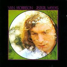 Astral Weeks - Van Morrison (1968)