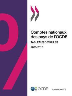Comptes nationaux des pays de l'Ocde, Volume 2014 Numéro 2 : Tableaux détaillés: Edition 2014