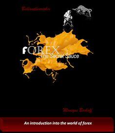 Forex : The Secret Sauce #ForexTrading Your trading introduction #Education by #Bullandbearishm #TFXTMM