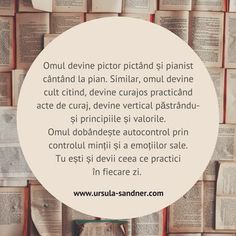 Omul devine ceea ce face in fiecare zi Ursula, Qoutes, Motivational, Poetry, Wallpapers, Feelings, Words, Heart, Face