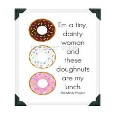 Doughnuts Quote Art Print | Community Post: 20 Adorable Etsy Items All Mindy Kaling Fans Need In Their Lives