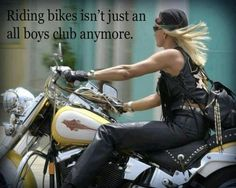 This funny, because girls have been riding every since motorcycles have been made.