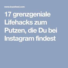 17 grenzgeniale Lifehacks zum Putzen, die Du bei Instagram findest Trick 17, Guter Rat, Lifehacks, Good To Know, Diy Gifts, Cleaning, Instagram, Tips, How To Make