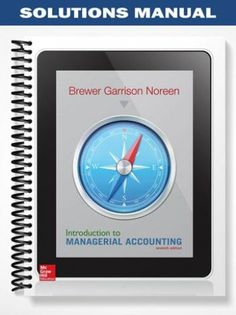 Solutions Manual Introduction Managerial Accounting 7th Edition Brewer  at https://fratstock.eu/Solutions-Manual-Introduction-Managerial-Accounting-7th-Edition-Brewer