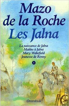 Les Jalna, Intégrale 1 : La naissance de Jalna, Matins à Jalna ... Je les ai tous lus