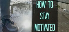 How to stay motivated blog post - Young Earner  Find out how to peer past the roadblocks and always find a positive light in your life!  Honestly, don't be negative and keep on pushing forward.