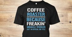 If You Proud Your Job, This Shirt Makes A Great Gift For You And Your Family. Ugly Sweater Coffee Roaster, Xmas Coffee Roaster Shirts, Coffee Roaster Xmas T Shirts, Coffee Roaster Job Shirts, Coffee Roaster Tees, Coffee Roaster Hoodies, Coffee Roaster Ugly Sweaters, Coffee Roaster Long Sleeve, Coffee Roaster Funny Shirts, Coffee Roaster Mama, Coffee Roaster Boyfriend, Coffee Roaster Girl, Coffee Roaster Guy, Coffee Roaster Lovers, Coffee Roaster Papa, Coffee Roaster Dad, Coffee