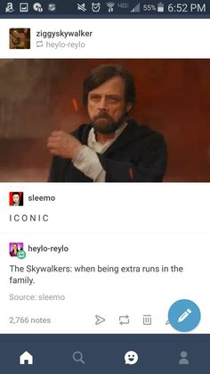 Skywalkers are the galaxy's resident drama queens. They specialize in being smug and extra.