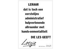 Leraar Loesje Dutch Quotes, Wisdom, Math Equations, Humor, Education, School, Life, Humour, Funny Photos