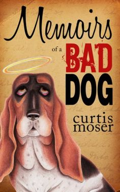 Memoirs of a Bad Dog - this book is free on Amazon as of August 19, 2012. Click to get it. See more handpicked free Kindle ebooks - judged by their covers fresh every day at www.shelfbuzz.com