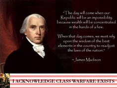 James Madison. It's called cognitive dissonance. The modern republican voter has been brainwashed by 30 years of talking points and narratives from the very corporatists that our founding fathers warned us against.