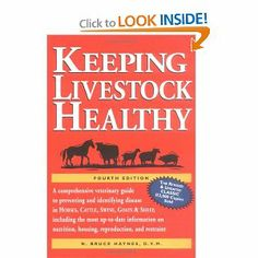 Keeping Livestock Healthy: A Comprehensive Veterinary Guide to Preventing and Identifying Disease in Horses, Cattle, Swine, Goats & Sheep, 4...